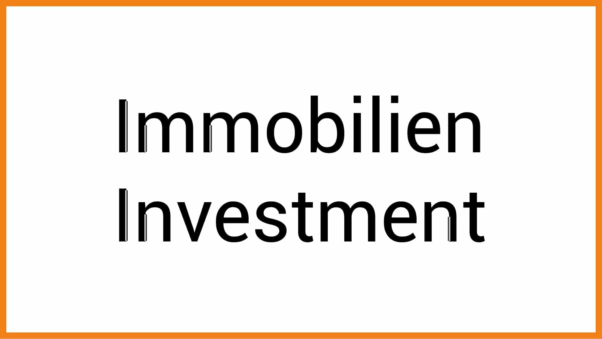 Bild mit Schriftzug Immobilien Investment